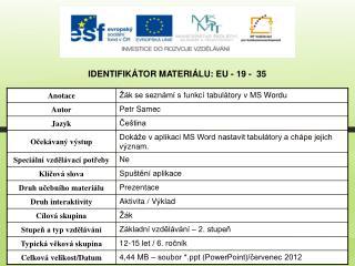 Identifikátor materiálu: EU - 19 -  35