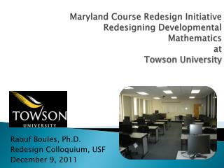 Maryland Course Redesign Initiative Redesigning Developmental Mathematics  at Towson University