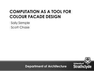 COMPUTATION AS A TOOL FOR COLOUR FACADE DESIGN