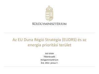 Az EU Duna Régió Stratégia (EUDRS) és az energia prioritási terület