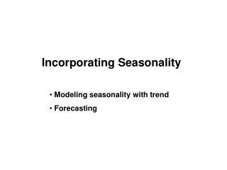 Incorporating Seasonality