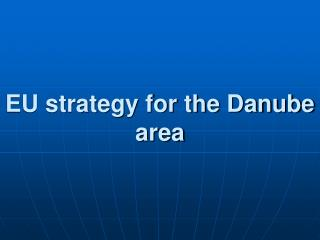 EU strategy for the Danube area