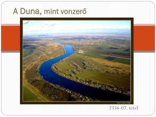 A Duna,  mint vonzerő