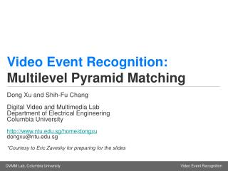 Video Event Recognition: Multilevel Pyramid Matching