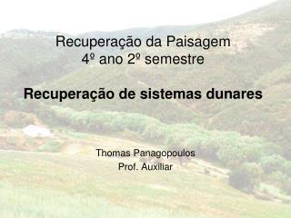 Recuperação da Paisagem 4º ano 2º semestre Recuperação de sistemas dunares