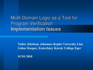 Multi-Domain Logic as a Tool for Program Verification Implementation Issues
