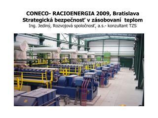 CONECO- RACIOENERGIA 2009, Bratislava Strategická bezpečnosť v zásobovaní  teplom