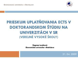 Prieskum uplatňovania  ECTS  v doktorandskom štúdiu na univerzitách v SR  (Verejné vysoké školy)