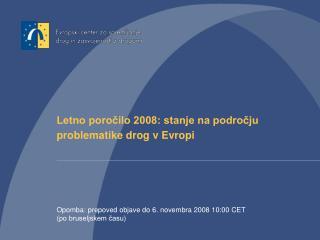Letno poročilo 2008: stanje na področju problematike drog v Evropi