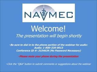 Welcome!  The presentation will begin shortly