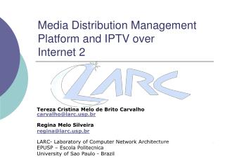 Media Distribution Management Platform and IPTV over Internet 2