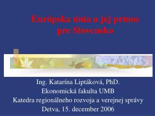 Európska únia a jej prínos  pre Slovensko
