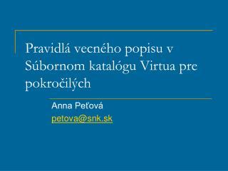 Pravidlá vecného popisu v Súbornom katalógu Virtua pre  pokročilých