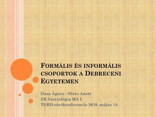 Formális és informális csoportok a Debreceni Egyetemen