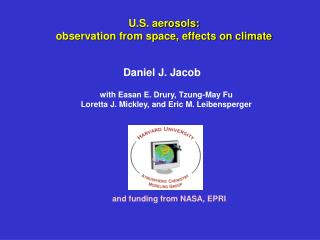 U.S. aerosols:  observation from space, effects on climate