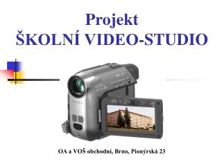 Projekt ŠKOLNÍ VIDEO-STUDIO