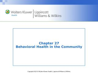 Chapter 27 Behavioral Health in the Community