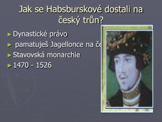 Jak se Habsburskové dostali na český trůn?