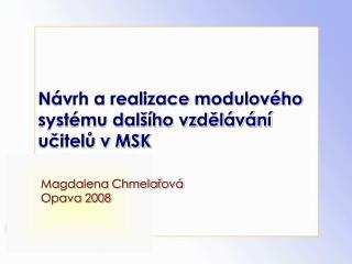 Návrh a realizace modulového systému dalšího vzdělávání učitelů v MSK