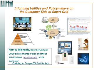 Informing Utilities and Policymakers on                     the Customer Side of Smart Grid
