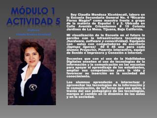 Profesora: Claudia Mendoza Xicoténcatl l