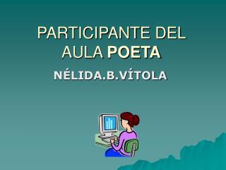 PARTICIPANTE DEL AULA  POETA