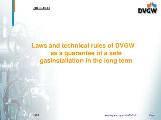 Laws and technical rules of DVGW  as a guarantee of a safe gasinstallation in the long term