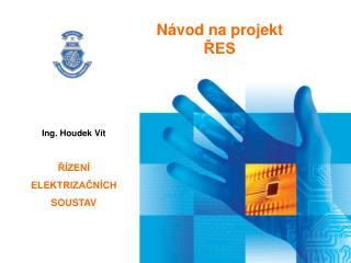 Návod na projekt ŘES