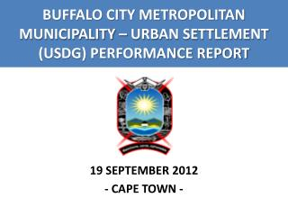 BUFFALO CITY METROPOLITAN MUNICIPALITY – URBAN SETTLEMENT (USDG) PERFORMANCE REPORT