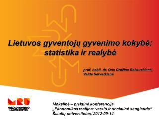 prof. habil. dr. Ona Gražina Rakauskienė,  Vaida Servetkienė