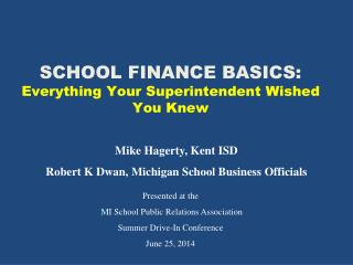 SCHOOL FINANCE BASICS: Everything Your Superintendent Wished You Knew