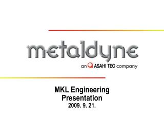 MKL Engineering Presentation 2009. 9. 21.