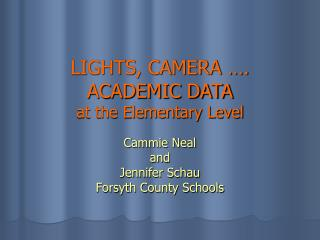 LIGHTS, CAMERA  . ACADEMIC DATA  at the Elementary Level