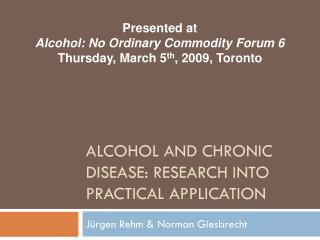 Alcohol and Chronic Disease: Research into practical application