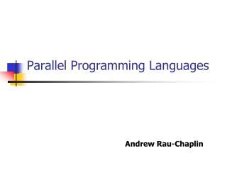 Parallel Programming Languages