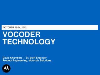 VOCODER TECHNOLOGY