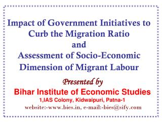 Presented by Bihar Institute of Economic Studies 1,IAS Colony, Kidwaipuri, Patna-1