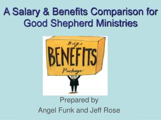 A Salary & Benefits Comparison for Good Shepherd Ministries