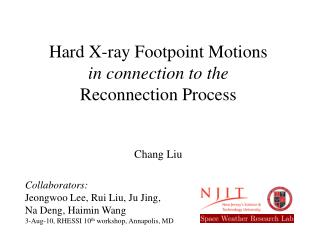 Hard X-ray Footpoint Motions in connection to the Reconnection Process Chang Liu