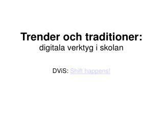 Trender och traditioner:  digitala verktyg i skolan