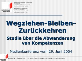 Wegziehen-Bleiben-Zurückkehren Studie über die Abwanderung von Kompetenzen