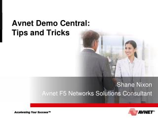 Avnet Demo Central: Tips and Tricks