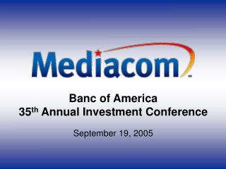 Banc of America  35 th  Annual Investment Conference