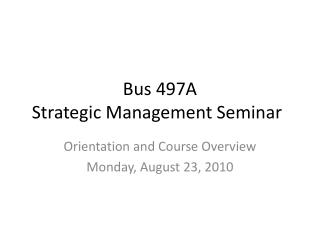 Bus 497A Strategic Management Seminar