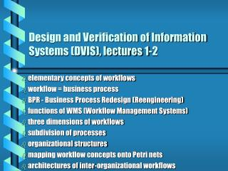 Design and Verification of Information Systems (DVIS), lectures 1-2