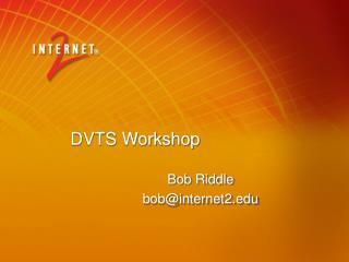 DVTS Workshop