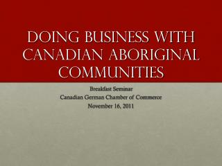 Doing Business with Canadian Aboriginal Communities
