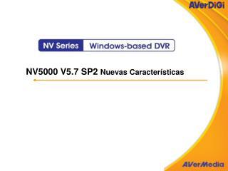 NV5000 V5.7 SP2  Nuevas Caracter�sticas