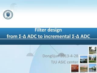 Filter design from  Σ - Δ  ADC to incremental  Σ - Δ  ADC