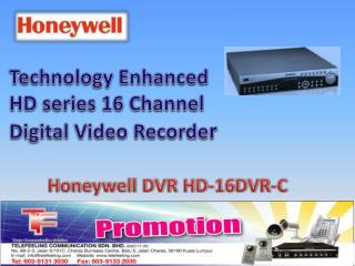 Technolog y Enhanced HD series 16 Channel Digital Video Recorde r